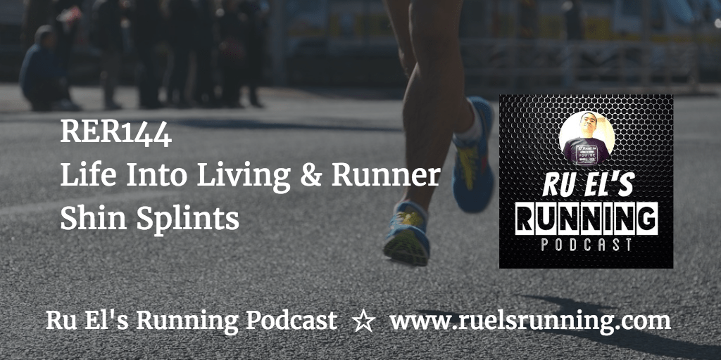 RER144 : Life Into Living | Runner Shin Splints