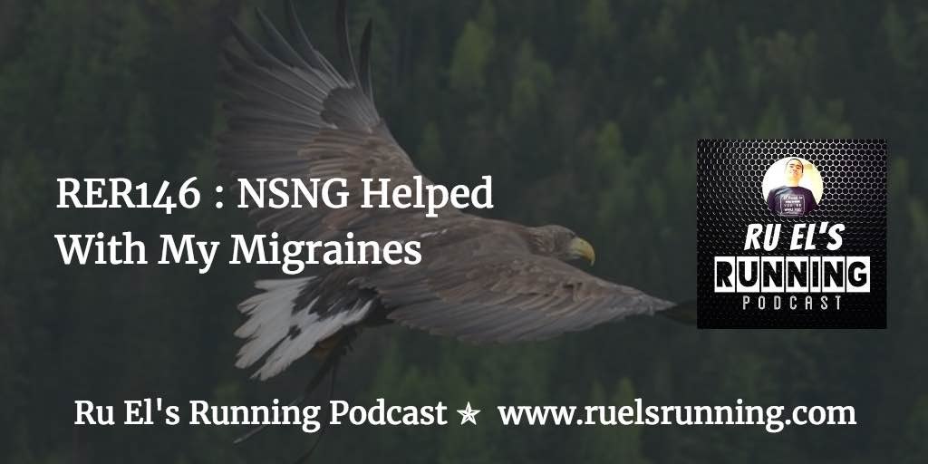 RER146 : NSNG Helped With My Migraines