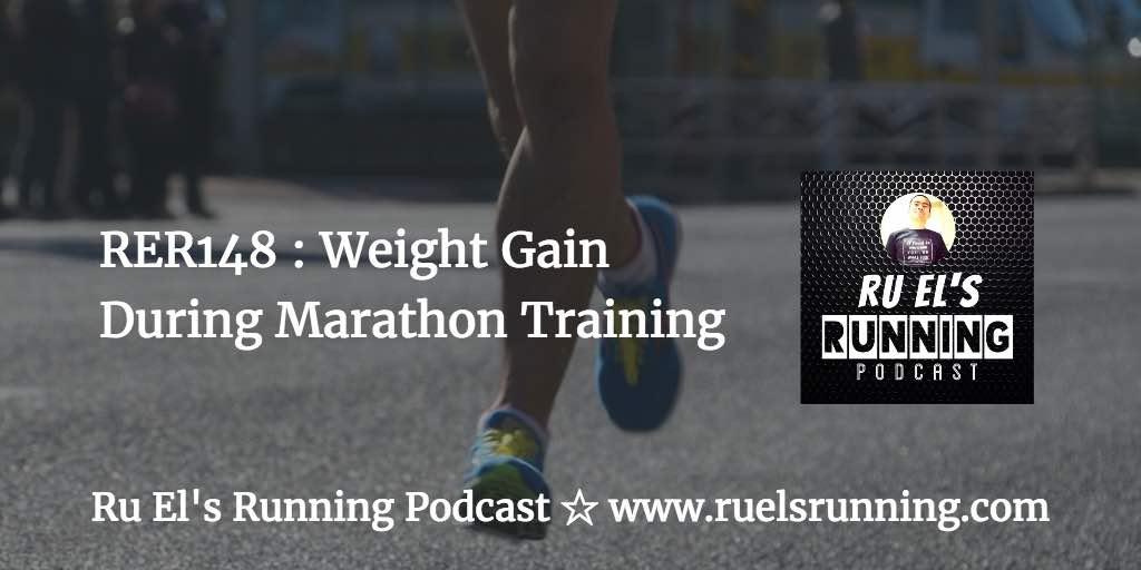 RER148 : Weight Gain During Marathon Training