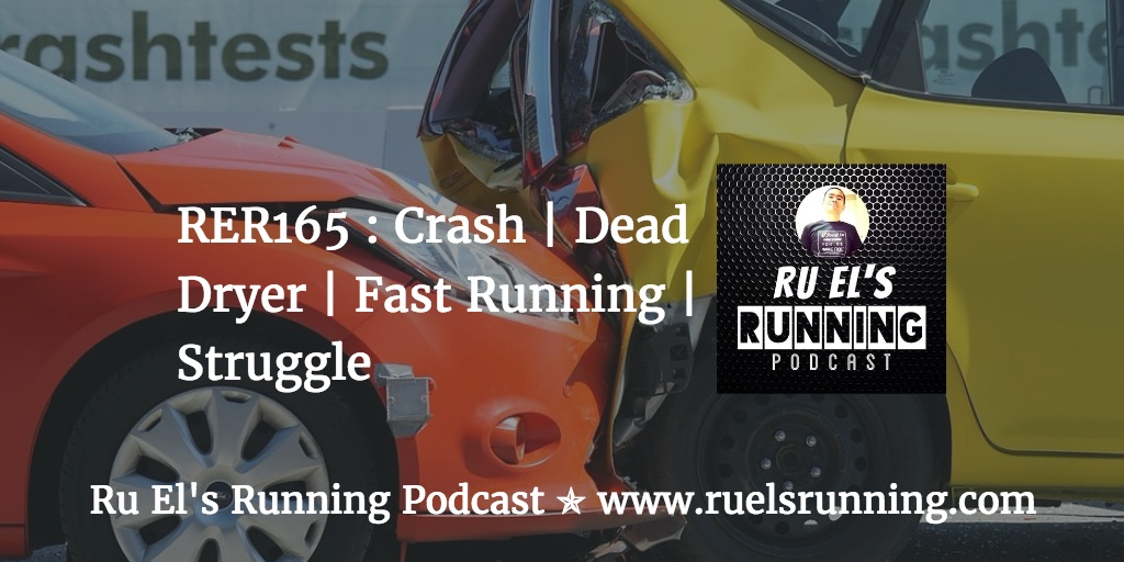 RER165 : Crash | Dead Dryer | Fast Running | Struggle