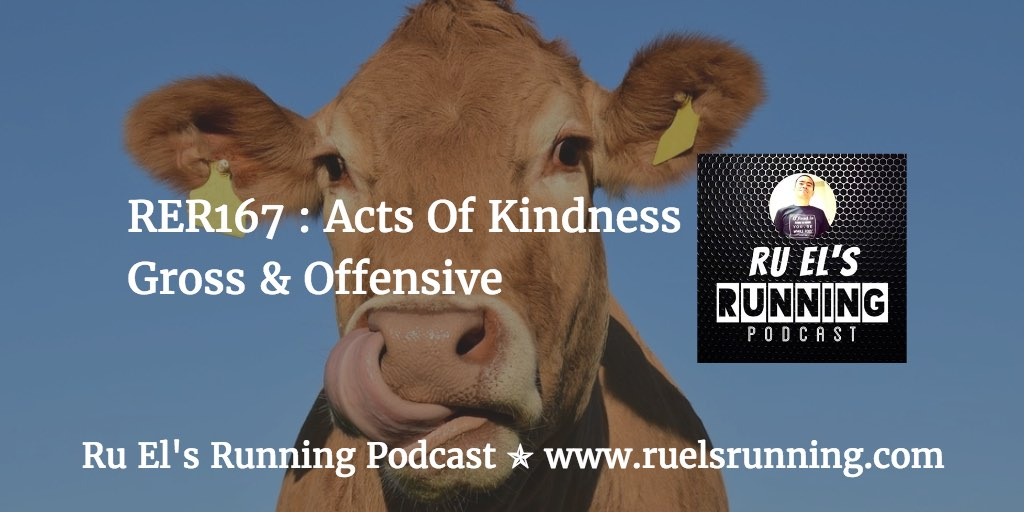 RER167 : Acts Of Kindness | Gross & Offensive