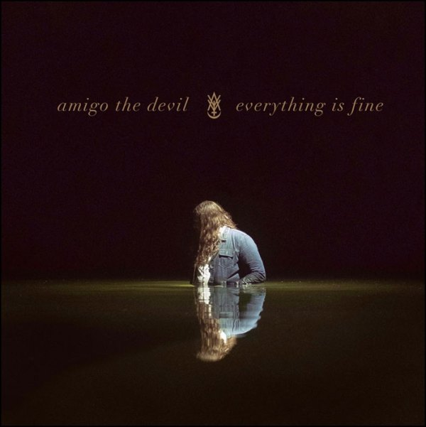Amigo The Devil: Everything Is Fine