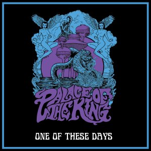 "Palace Of The King: One Of These Days (Limited Edition 7"")"