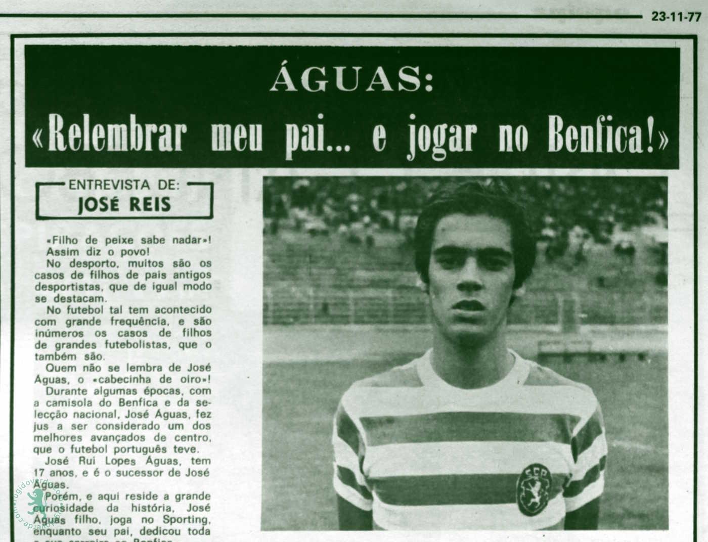 Entrevista a Rui Águas, quando era júnior do Sporting: «Relembrar meu pai… e jogar no Benfica!»