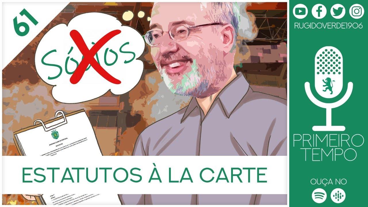 O que foi dito no podcast – Estatutos À La Carte – Ep. 61 do Primeiro Tempo, com Bruno de Carvalho e Alexandre Godinho