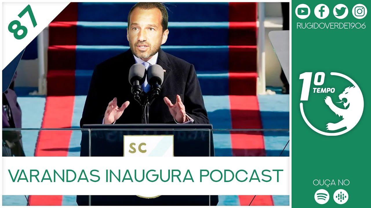 O que foi dito no podcast – Varandas Inaugura Podcast – Ep. 87 do Primeiro Tempo