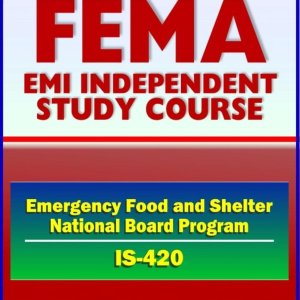 21st Century FEMA Study Course: Implementing the Emergency Food and Shelter National Board Program (IS-420) - EFSP, Homeless Assistance, Grant Payment, National and Local Boards, Food Banks