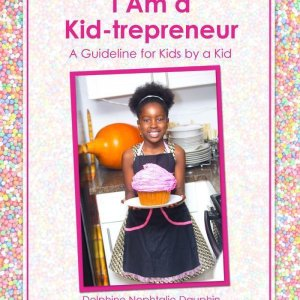 ''I Am a Kid-trepreneur The recipe of a successful kid business''