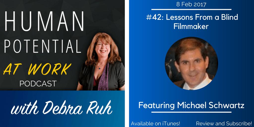 An Episode Flyer for EP #42: Lessons From A Blind Filmmaker, featuring Michael Schwartz