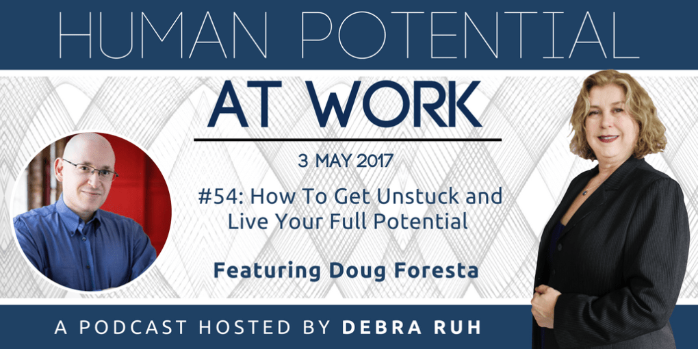 Episode Flyer for #54: How to get unstuck and live your full potential