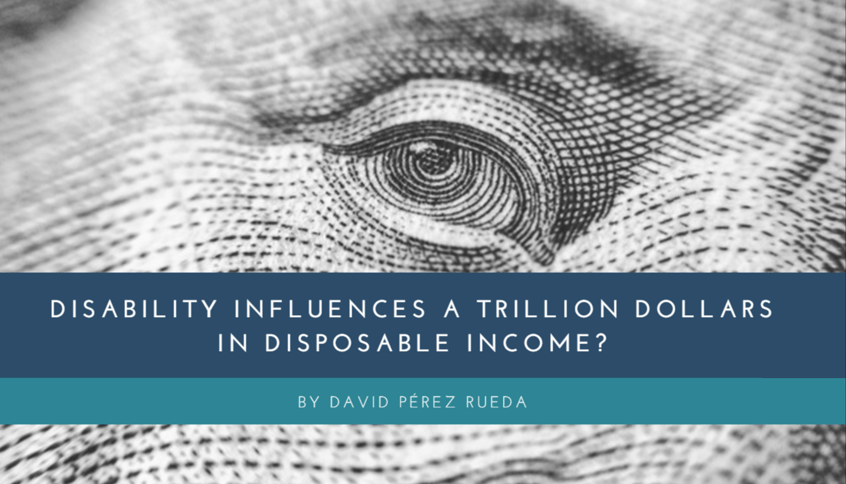 Disability Influences a Trillion Dollars in Disposable Income?