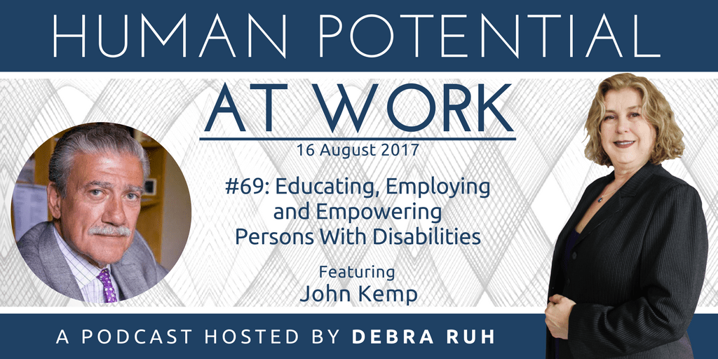 Human Potential at Work Podcast Show Flyer for Episode 69: Educating, Employing and Empowering Persons With Disabilities