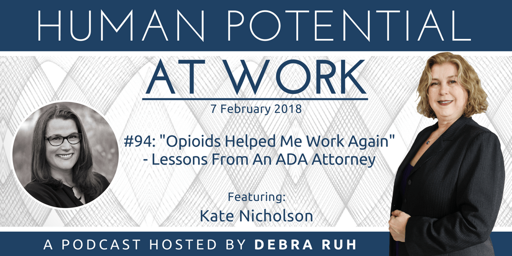 "Flyer for Episode #94: ""Opioids Helped Me Work Again""- Lessons From An ADA Attorney"