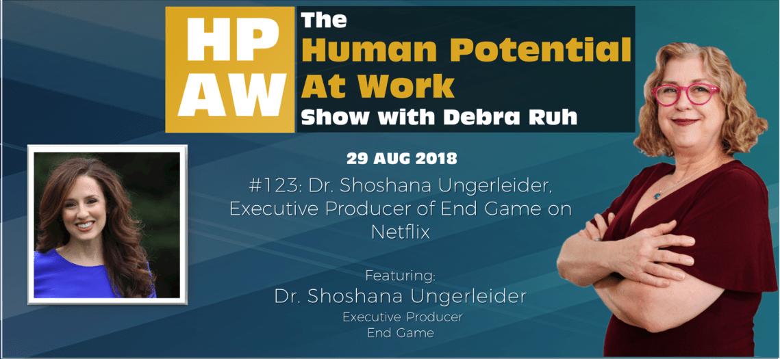 Episode Flyer for #123 Dr. Shoshana Ungerleider, Executive Producer of End Game on Netflix
