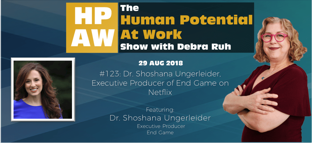Episode Flyer for #123 Dr. Shoshana Ungerleider, Executive Producer of End Game on Netflix
