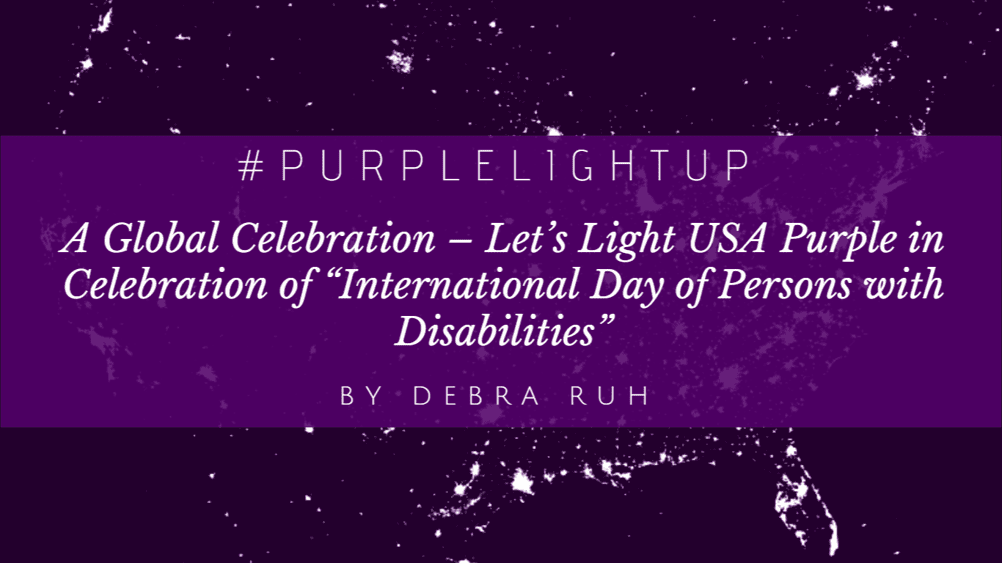 "#PurpleLightUp: A Global Celebration – Let's Light USA Purple in Celebration of ""International Day of Persons with Disabilities"""