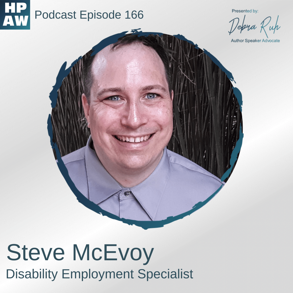A photo of the show fly er for Episode 166 Show Flyer:  Steve McEvoy, Disability Employment Specialist