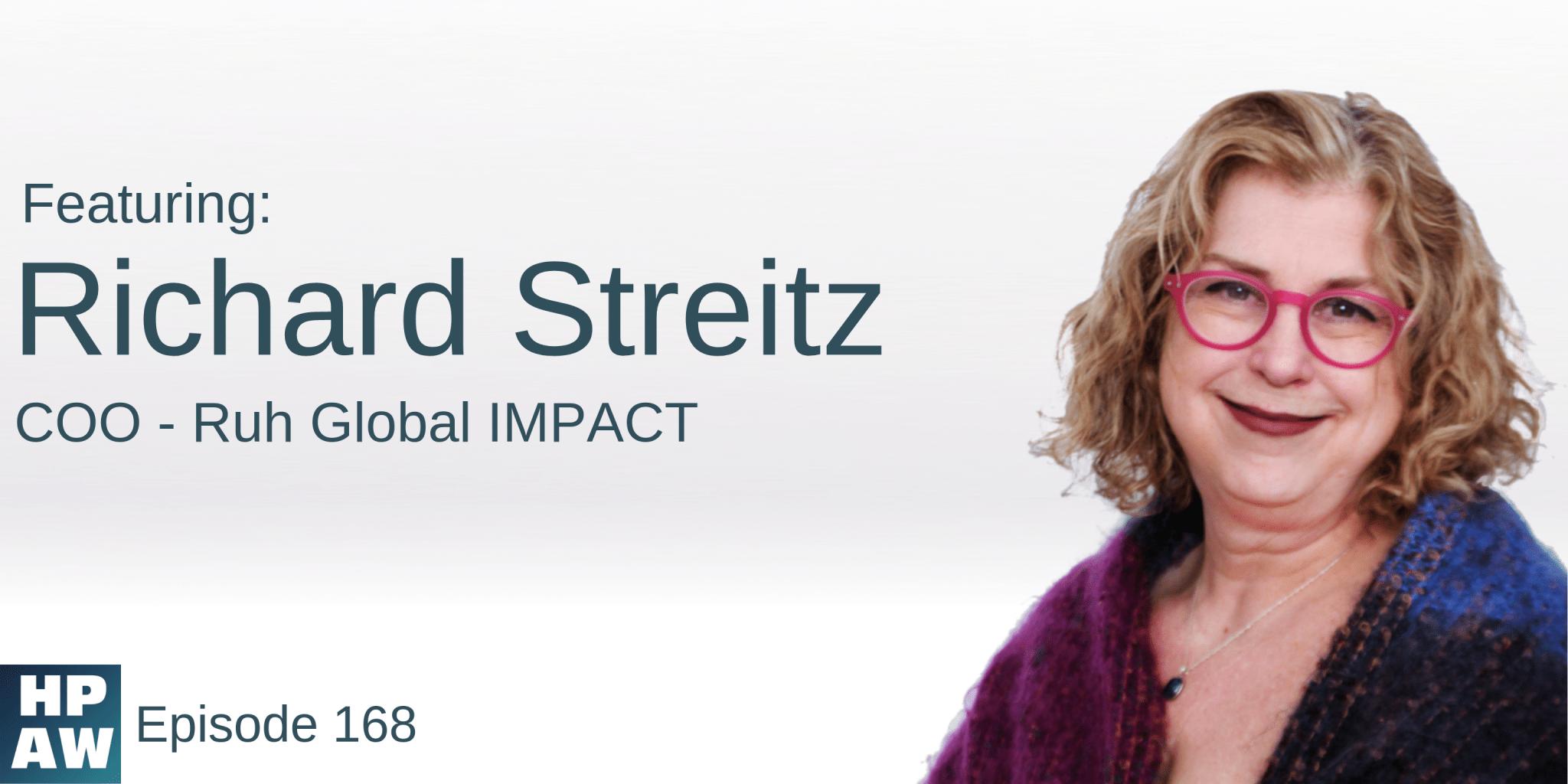 Episode 168 Show Flyer: Making a Legislative Impact- with Ruh Global Impact COO Richard J. Streitz