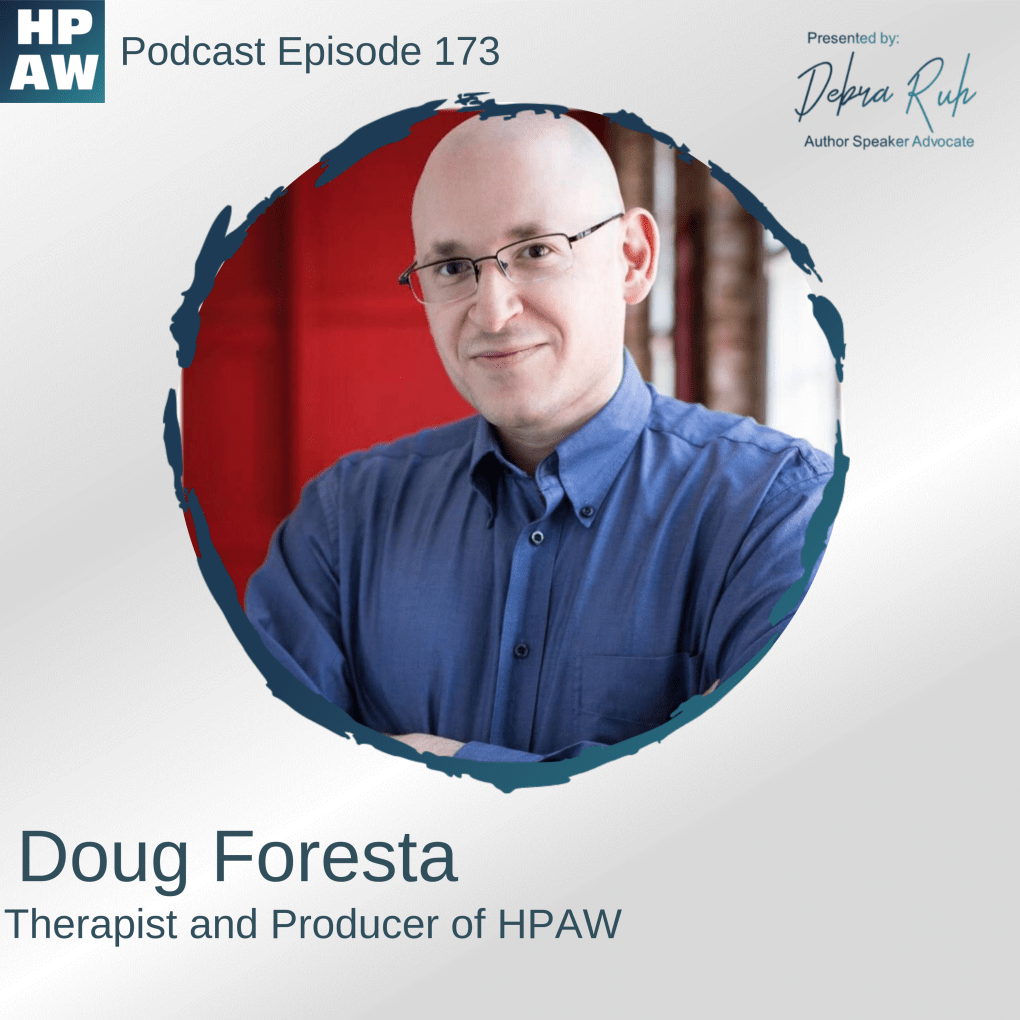 "Flyer for Episode 173 of HPAW, reads: ""Featuring Doug Foresta, Therapist and Producer of HPAW, Above is a photo of Doug Foresta"