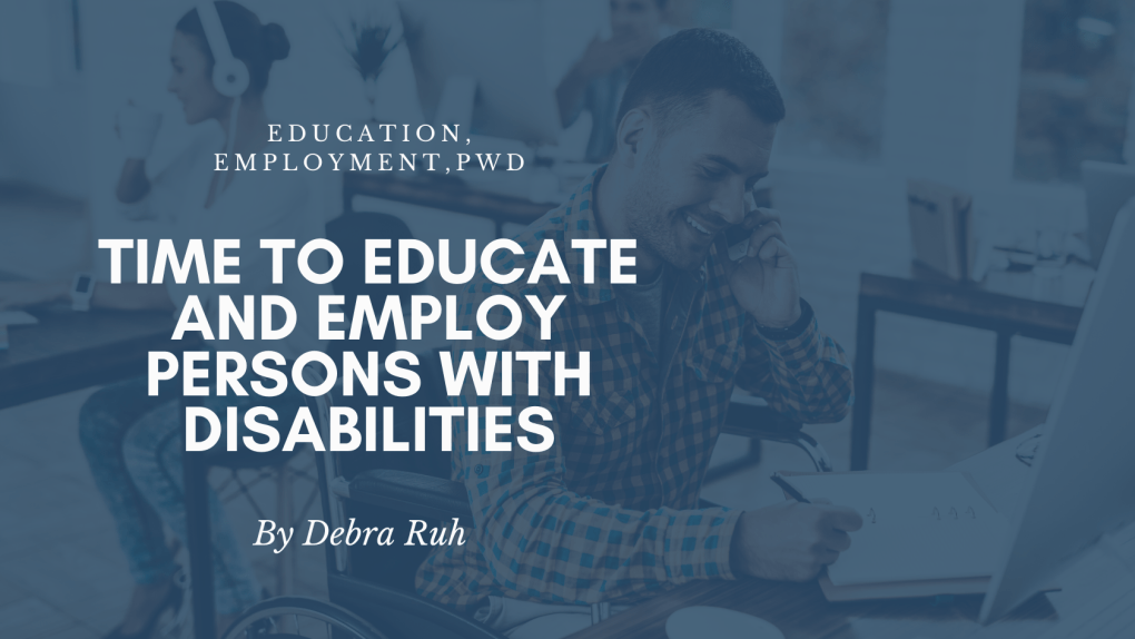 Time to Educate and Employ Persons with Disabilities