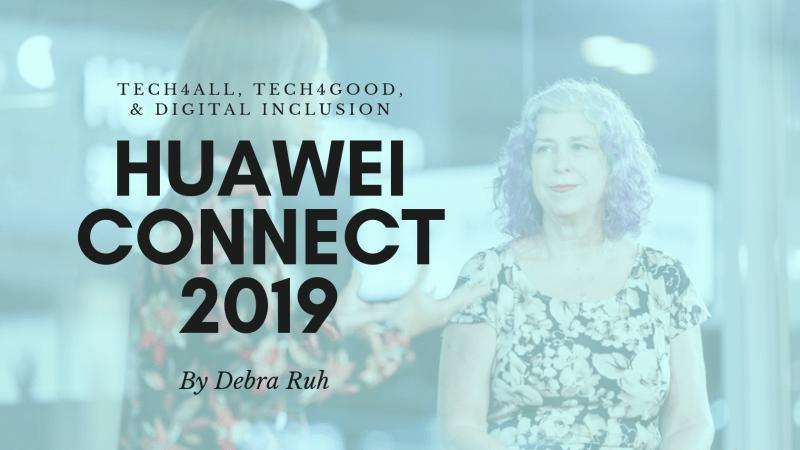 Huawei Connect 2019 / TECH4ALL, TECH4GOOD, & Digital Inclusion