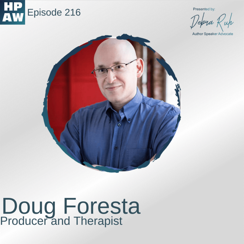 HPAW Episode 216 Doug Foresta Producer and Therapist