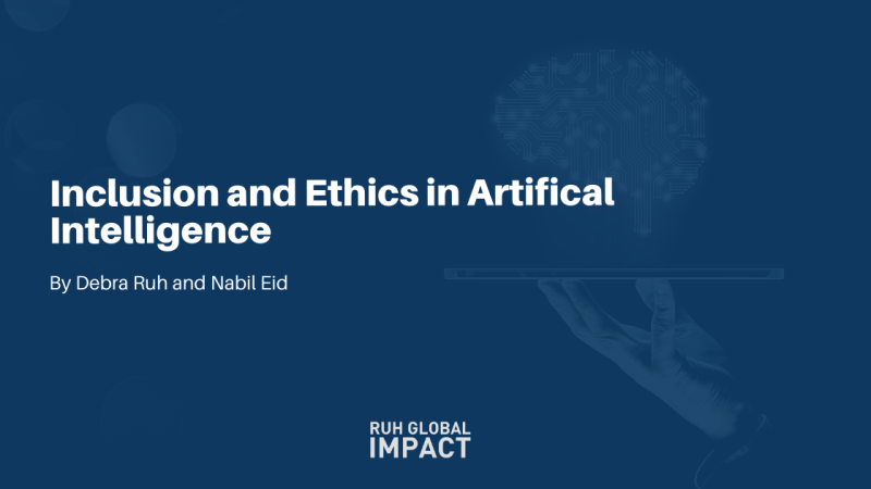 Inclusion and Ethics in Artificial Intelligence