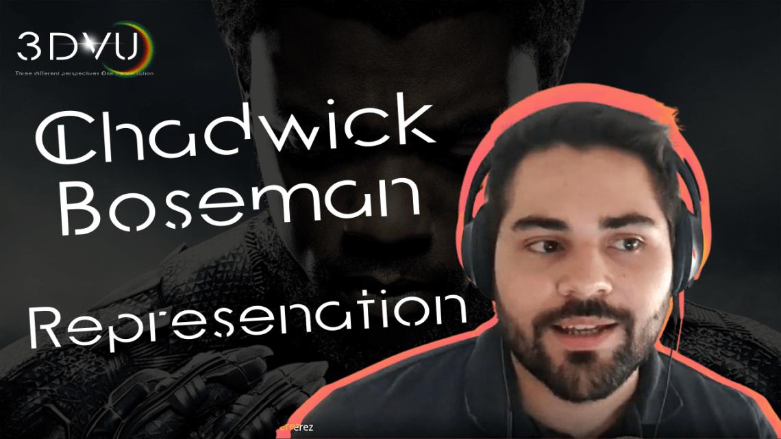 #3DVU Chadwick Boseman and the impact of Representation. Episode 7