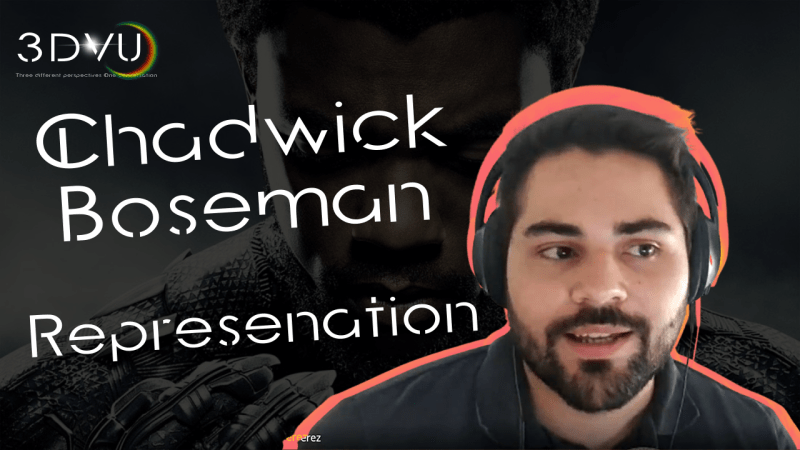 #3DVU Chadwick Boseman and the impact of Representation. Episode 7