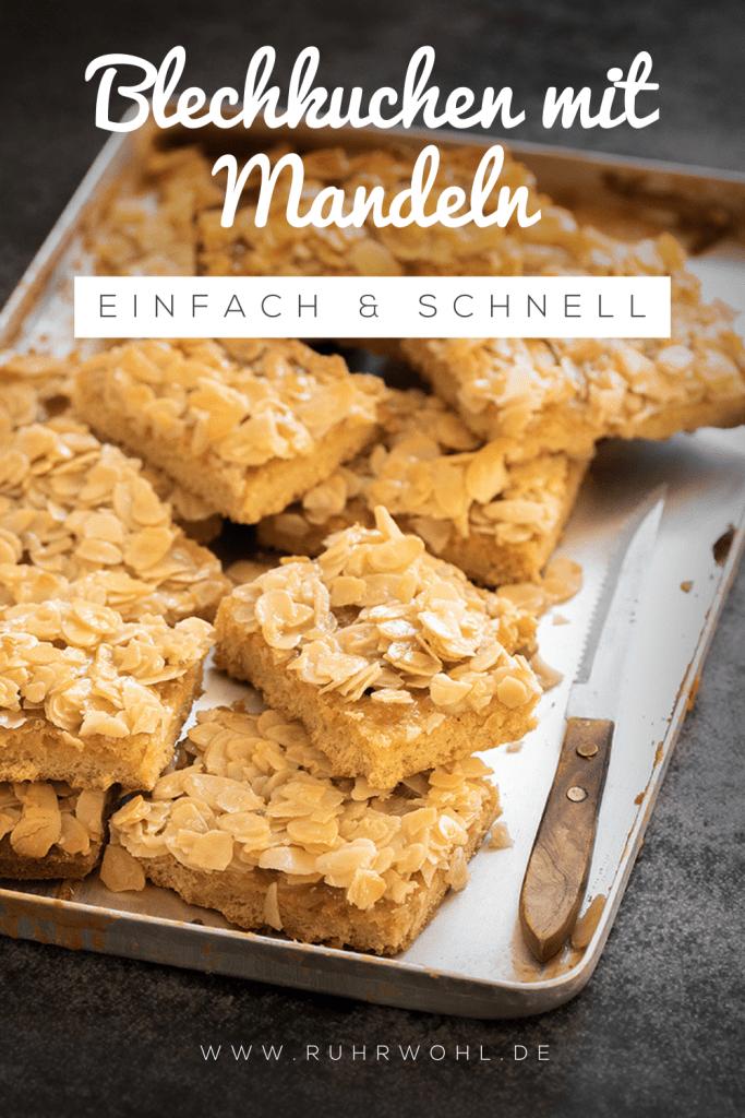 Blechkuchen mit Mandeln: blitzschnell zubereitet mit buttrigem Boden und krossen Mandelblättchen