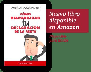 Nuevo libro disponible en Amazon: Cómo rentabilizar tu declaración de la renta
