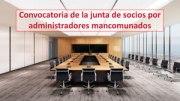 Convocatoria de la junta de socios por administradores mancomunados