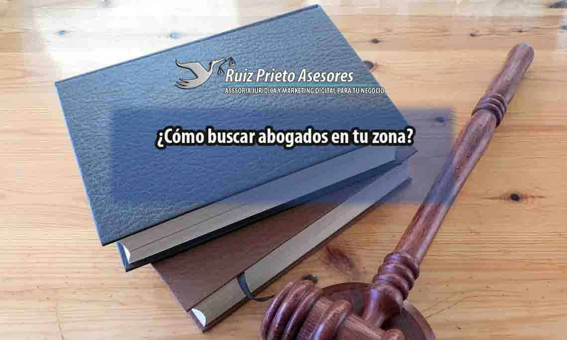 ¿Cómo buscar abogados en tu zona?