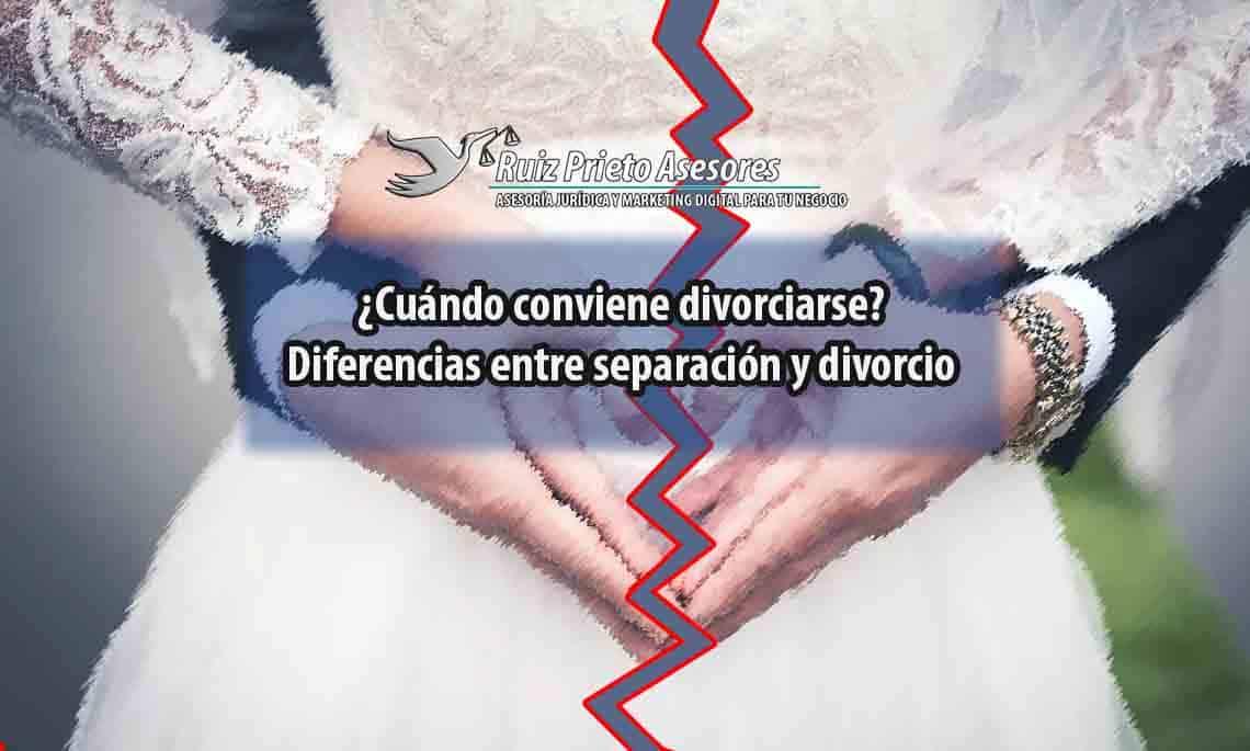¿Cuándo conviene divorciarse? Diferencias entre separación y divorcio