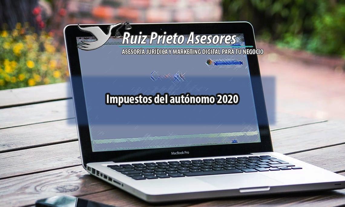 Impuestos del autónomo en 2020: IRPF, IVA y otras declaraciones