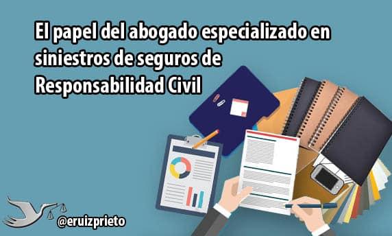 El papel del abogado especializado en siniestros de seguros de Responsabilidad Civil