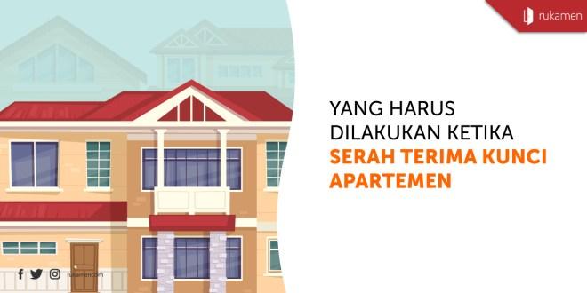 Yang Harus Dilakukan Ketika Serah Terima Kunci Apartemen