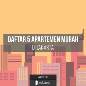 Ini dia Daftar Apartemen Murah di Jakarta!
