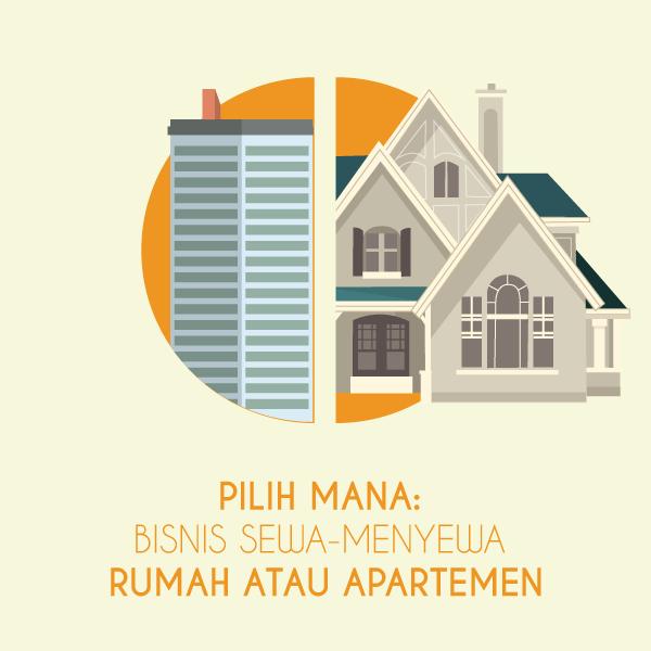 Pilih-Mana--Bisnis-Sewa-Menyewa-Rumah-atau-Apartemen-square