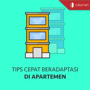 Tips Cepat Beradaptasi di Apartemen