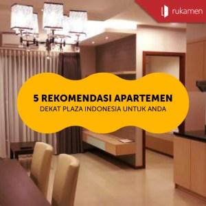 5 Rekomendasi Apartemen dekat Plaza Indonesia untuk Anda