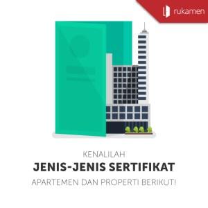 Kenalilah Jenis-jenis Sertifikat Apartemen dan Properti Berikut!