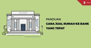 Cara Jual Rumah ke Bank