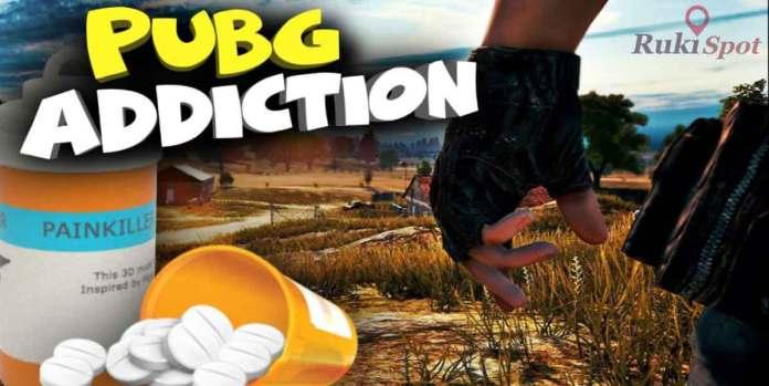 PUBG Addiction
