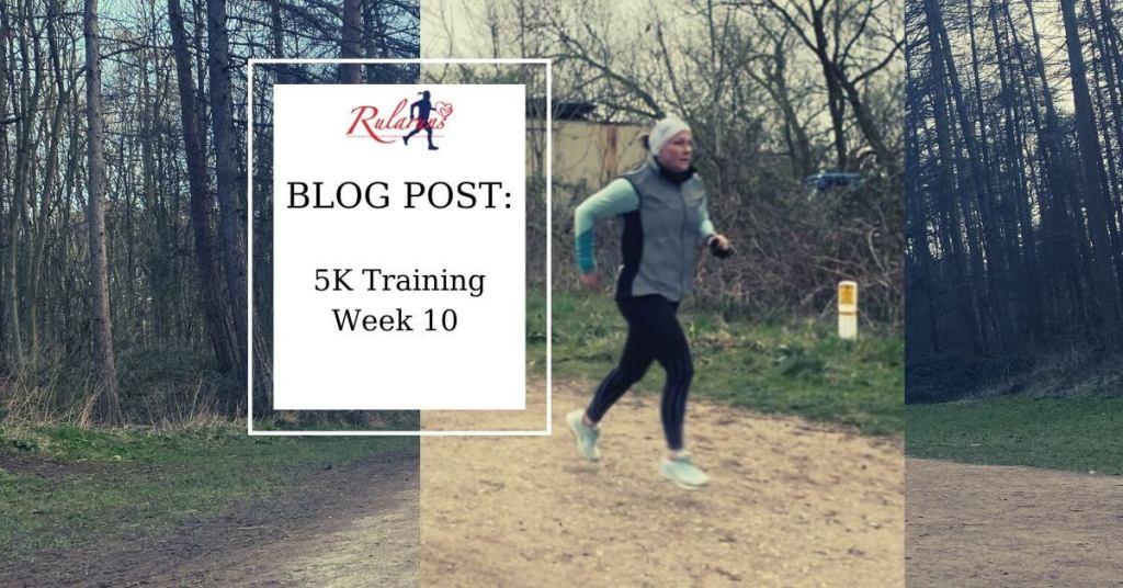 Week 10 -5k Training Rularuns