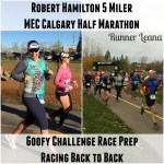 2014 Robert Hamilton 5 Miler & MEC Calgary Half Marathon Race Reports