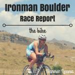 2016 Ironman Boulder Race Report: bike