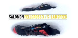 test des salomon fellcross 3 ou salomon s-lab speed