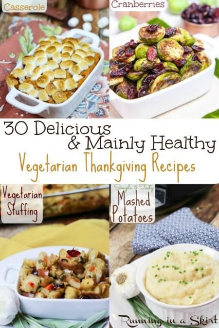 30 Delicious and Mainly Healthy Vegetarian Thanksgiving Recipes / Running in a Skirt