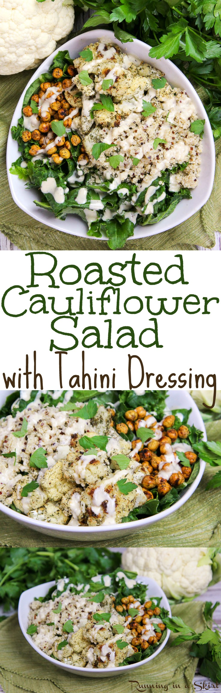Roasted Cauliflower Salad recipe with chickpeas and with tahini dressing.  A healthy, clean eating, low carb, vegan dinner.  Use Curry Roasted Cauliflower for a vegan bowl or Parmesan Ranch Cauliflower for a vegetarian one.  The Lemon Tahini Dressing takes this to the next level! / Running in a Skirt via @juliewunder